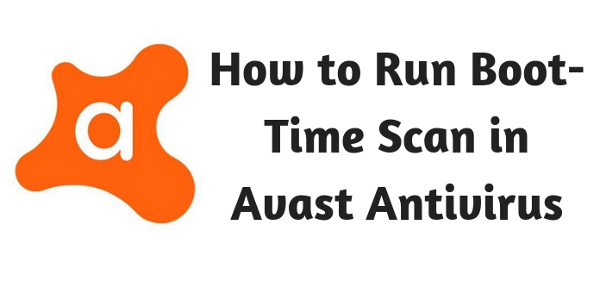 How to Run Boot-Time Scan in Avast Antivirus
