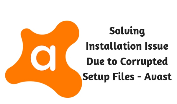 Solving Installation Issue Due to Corrupted Setup Files Avast
