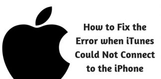 How to Fix the Error when iTunes Could Not Connect to the iPhone