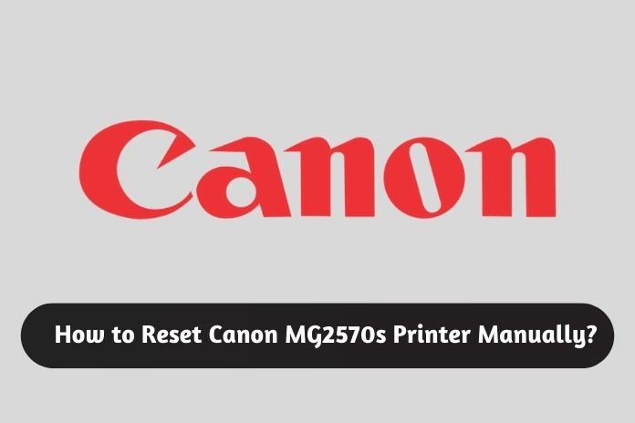 How to Reset Canon MG2570s Printer Manually